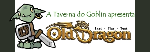 A Taverna do Goblin apresenta Old Dragon Fast Play