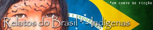 Relatos do Brasil - Indígenas